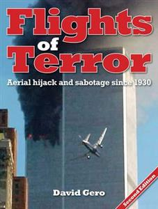 Flights Of Terror Aerial Hijack and Sabotage Since 1930 2nd Ed NO LONGER AVAILABLE