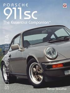 Porsche 911SC Super Carrera The Essential Companion