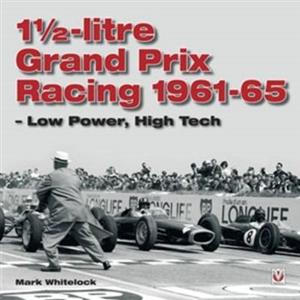 1 1/2 Litre Grand Prix Racing 1961-65 Low Power High Tech