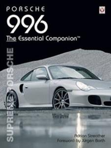 Porsche 996 Supreme Porsche The Essential Companion NEWER ED AVAIL