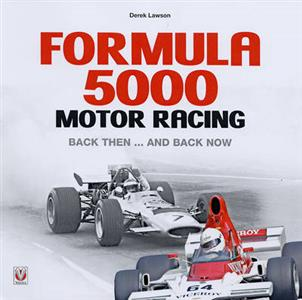 Formula 5000 Motor Racing Back Then And Back Now