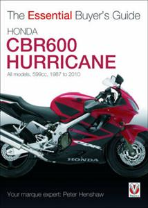 Honda CBR600 Hurricane - The Essential Buyer's Guide 1987-2010 599cc