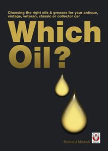 Which Oil - Choosing the Right Oils & Greases for Your Antique Vintage Veteran Classic or Collector Car