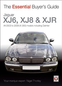 Jaguar XJ6 XJ8 & XJR 2003-09 Essential Buyers Guide - All X-350 Models Including Daimler