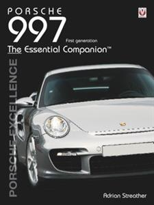 Porsche 997 2004-2012 The Essential Companion