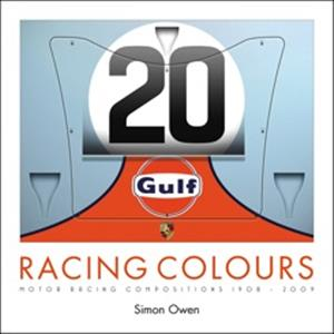Racing Colours - Motor Racing Compositions 1908-2009