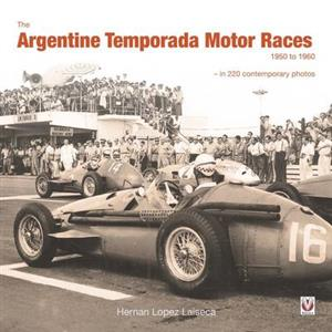Argentine Temporada Motor Races 1950 to 1960 In 220 Contemporary Photos