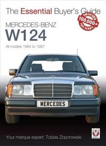Mercedes-Benz W124 All Models 1984-1997 Essential Buyer's Guide