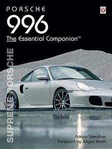 Porsche 996 Supreme Porsche The Essential Companion 2nd Ed