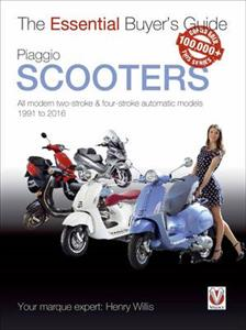 Piaggio Scooters Essential Buyers Guide - All Modern Two & Four Stroke Automatic Models 1991-2016
