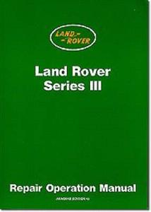 Land Rover Series 3 Factory Repair Operation Manual 4 & 6 Cylinder Models