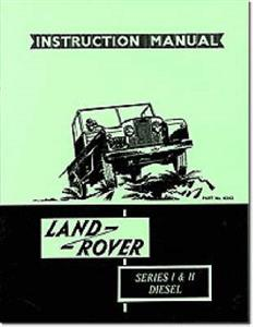 Land Rover Series 1 & 2 Diesel Owners Handbook OUT OF PRINT