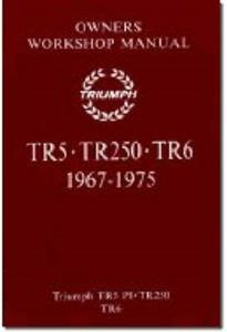 Triumph TR5 TR250 & TR6 1967-75 Owners Workshop Manual