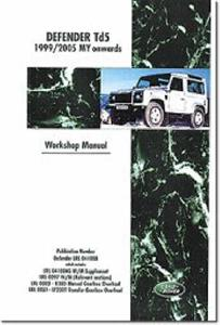 Land Rover Defender Td5 1999-2006 Factory Workshop Manual (Does not include electrical)