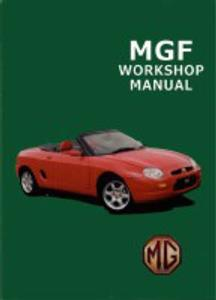 MG MGF 1995-2001 Factory Workshop Manual ELECTRICAL MANUAL IS SEPARATE
