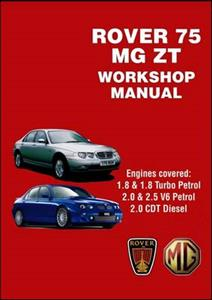 Rover 75 & MG ZT 1999-2005 Factory Workshop Manual 1.8 & 1.8T 4 Cylinder 2.0 & 2.5 V6 Petrol And 2.0 Diesel