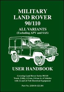 Military Land Rover 90/110 User Handbook All Variants Excluding APV & SAS