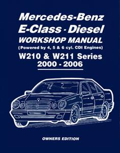 Mercedes Benz E Class Diesel W210 & W211 2000-2006 Workshop Manual Owners Edition