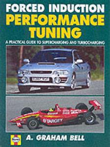 Forced Induction Performance Tuning A Practical Guide to Supercharging & Turbocharging OUT OF PRINT