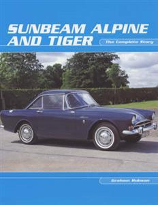 Sunbeam Alpine And Tiger The Complete Story