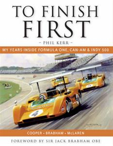 To Finish First - My Years Inside Formula One Can Am And Indy Car Cooper Brabham McLaren