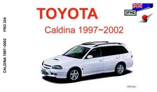 Toyota Caldina 1997-02 21 Series Translated Owners Handbook Petrol And Diesel 2WD And 4WD