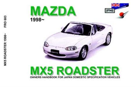 Mazda MX5 And Eunos Roadster 1998-2006 Translated Owner's Handbook