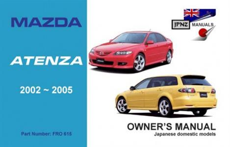 Mazda Atenza (NZ Mazda 6) 2002-05 Translated Owner's Handbook