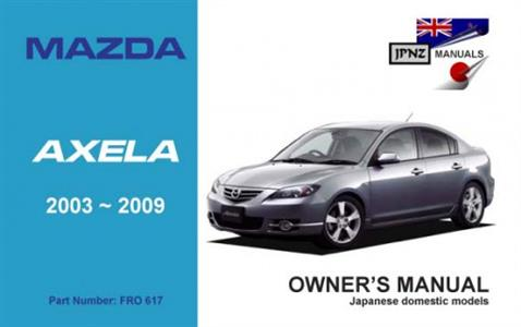 Mazda Axela (NZ Mazda 3) 2003-09 Translated Owner's Handbook