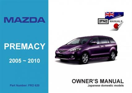 Mazda Premacy 2005-10 Translated Owner's Handbook