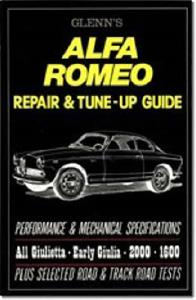 Glenns Alfa Romeo Repair And Tune Up Guide - Early Giulietta Giulia 2000 And 1600