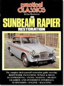 Practical Classics On Sunbeam Rapier Restoration OUT OF PRINT
