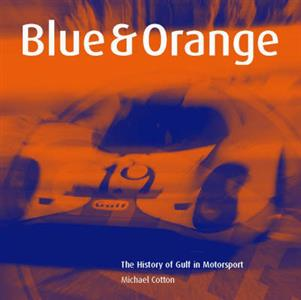 Blue And Orange The History Of Gulf In Motorsport