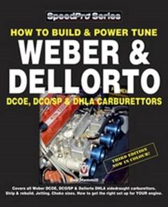 How to Build and Powertune Weber and Dellorto DCOE DCO/SP DHLA Carbs 3rd Ed