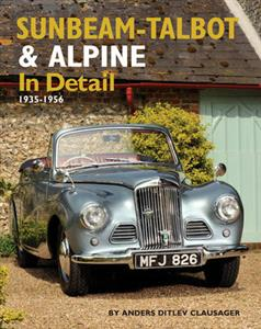 Sunbeam-Talbot & Alpine In Detail 1935-1956