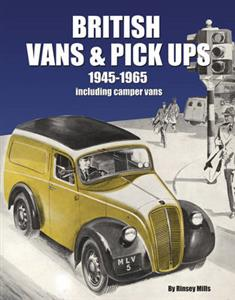 British Vans & Pick-Ups 1945-1965 Including Camper Vans