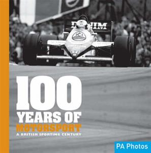 100 Years Of Motor Sport A British Sporting Century