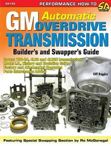 GM Automatic Overdrive Transmission Builders and Swappers Guide Covers 700-R4 4L60 & 4L60E