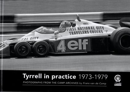 Tyrell In Practice 1973-79 - Photographs From the Camp Archive