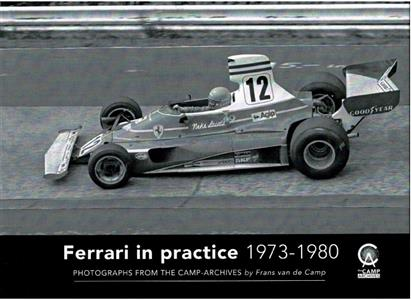Ferrari In Practice 1973-80 - Photographs From the Camp Archive