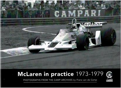 McLaren In Practice 1973-79 - Photographs From the Camp Archive