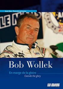 Bob Wollek - Outside The Glory FRENCH/ENGLISH
