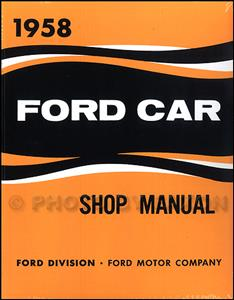 Ford 1958 Passenger Car Shop Manual Reprint