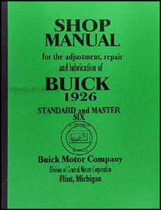 Buick 1926 Standard And Master Six Factory Shop Manual Reprint
