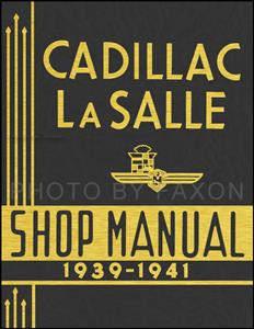 Cadillac & LaSalle 1939-41 Factory Shop Manual Reprint