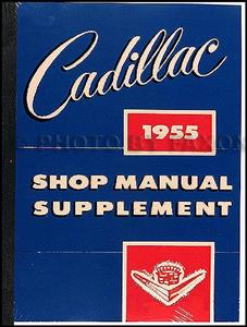 Cadillac 1955 Factory Shop Manual Supplement Reprint