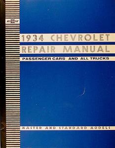 Chevrolet 1934 Factory Manual Reprint - Passenger Cars And All Trucks, Master And Standard Models