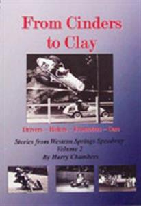 From Cinders To Clay Stories From Western Springs Speedway Vol 2