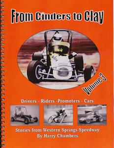 From Cinders To Clay Stories From Western Springs Speedway Vol 3
