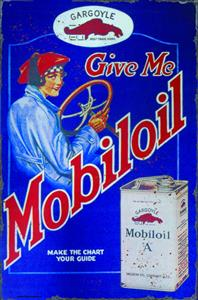 Give Me Mobiloil Metal Sign